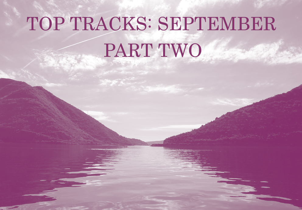 Top Tracks: September (Part 2)