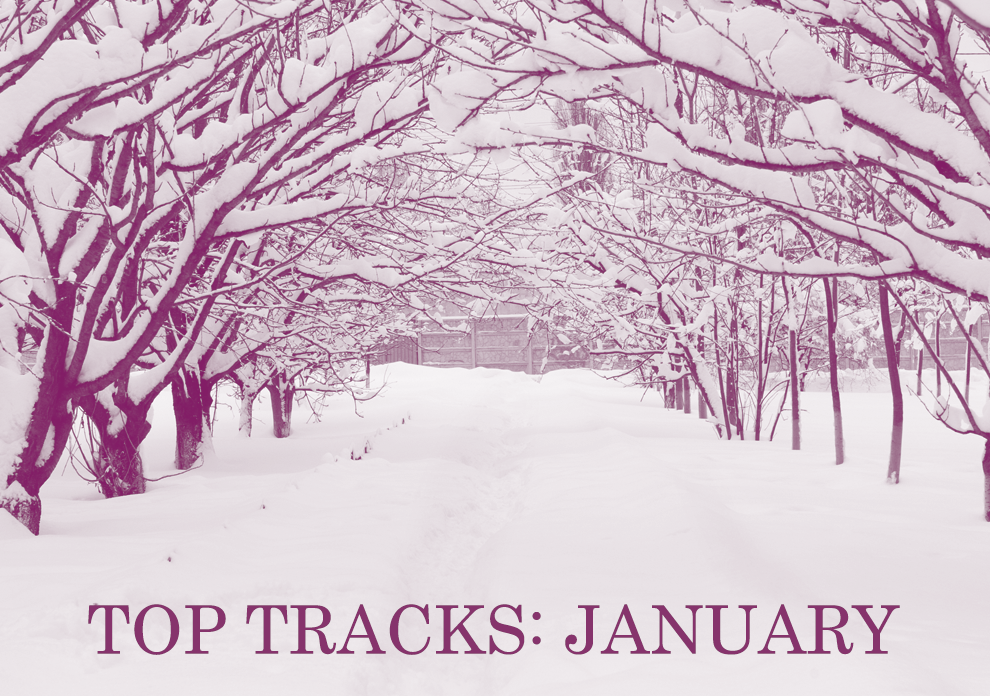 Top Tracks: January
