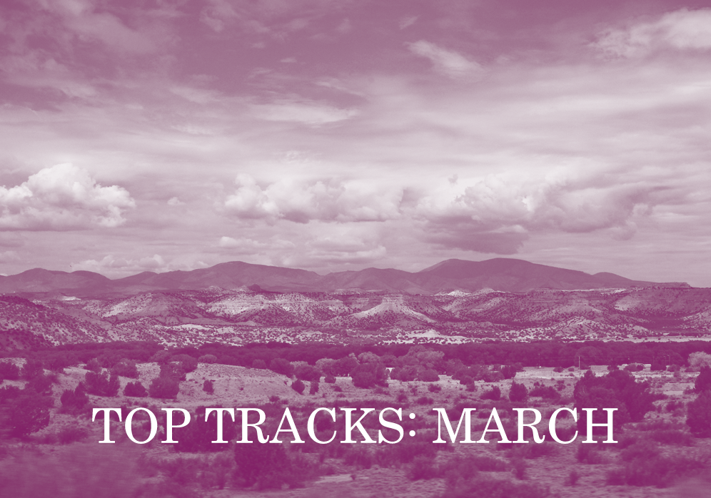 Top Tracks: March