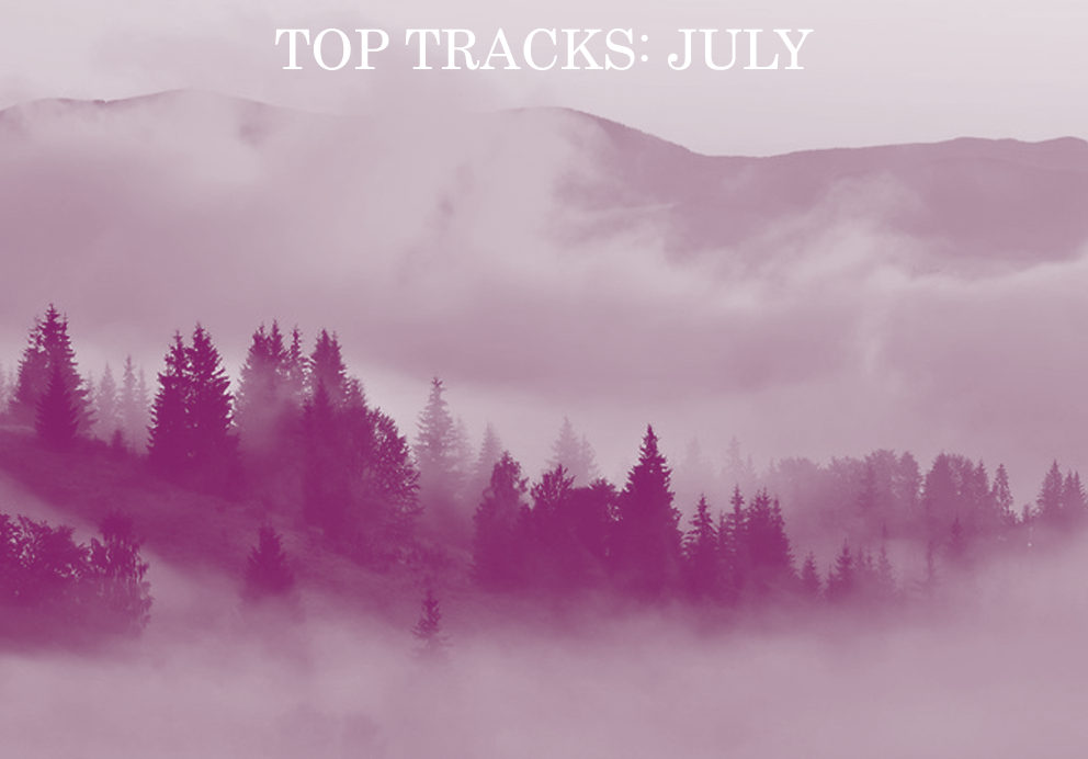 Top Tracks: July (Part 2)