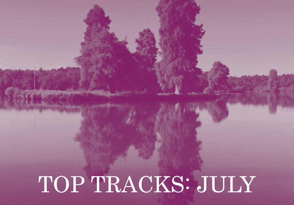Top Tracks: July (Part 1)
