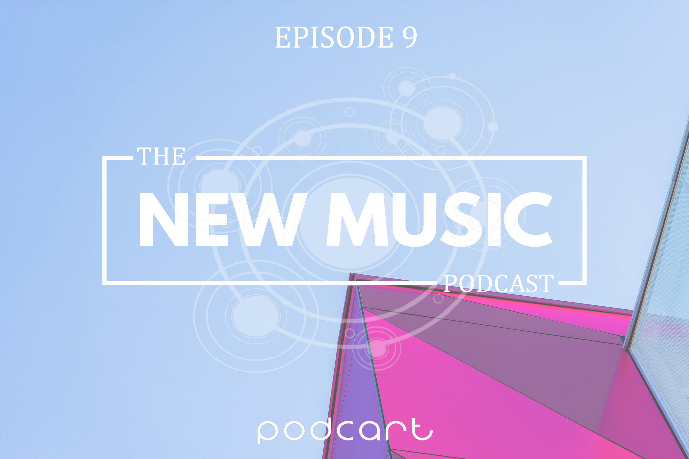 The New Music Podcast: Episode 9