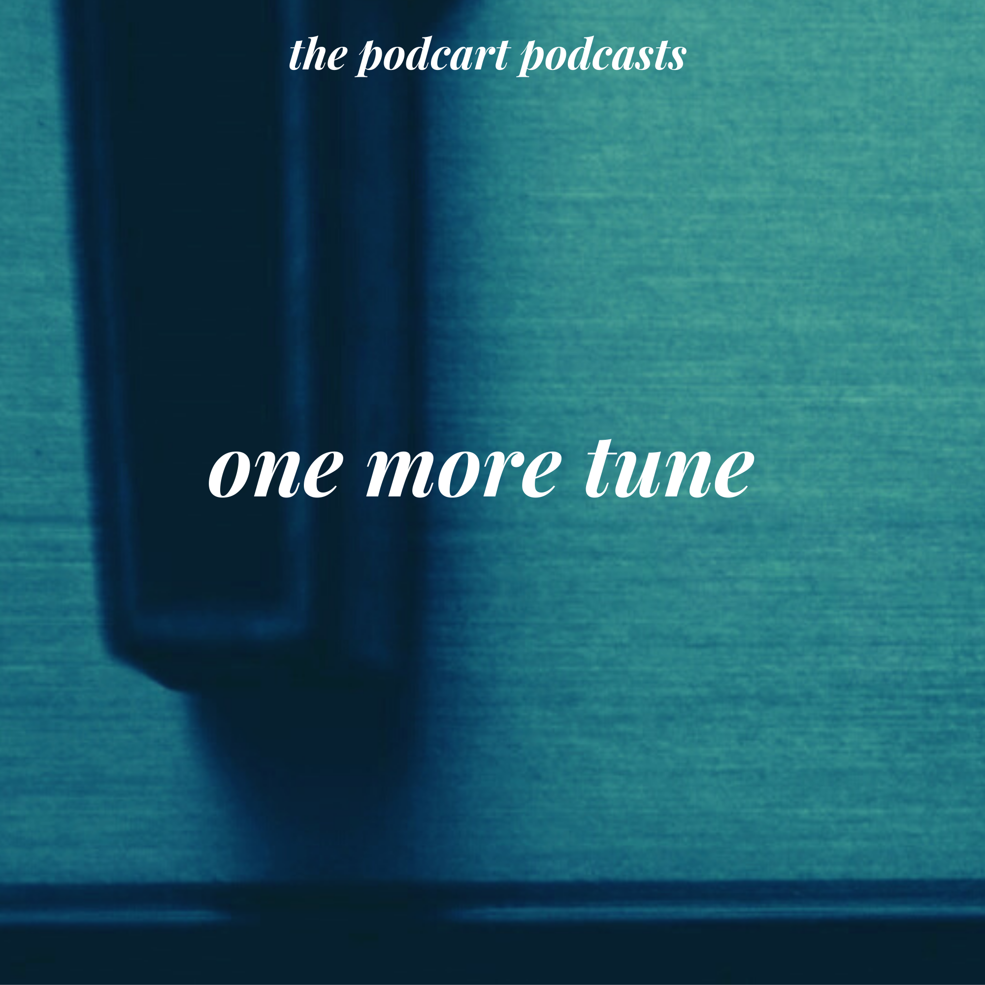 Podcast: One More Tune #3