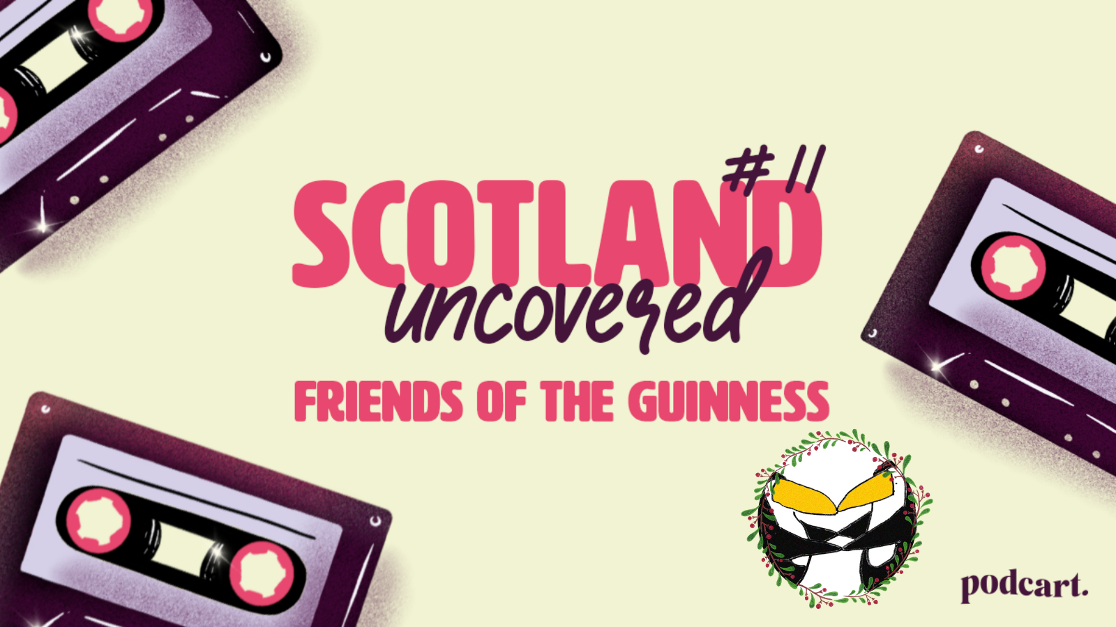 Scotland Uncovered #11: Friends of the Guinness