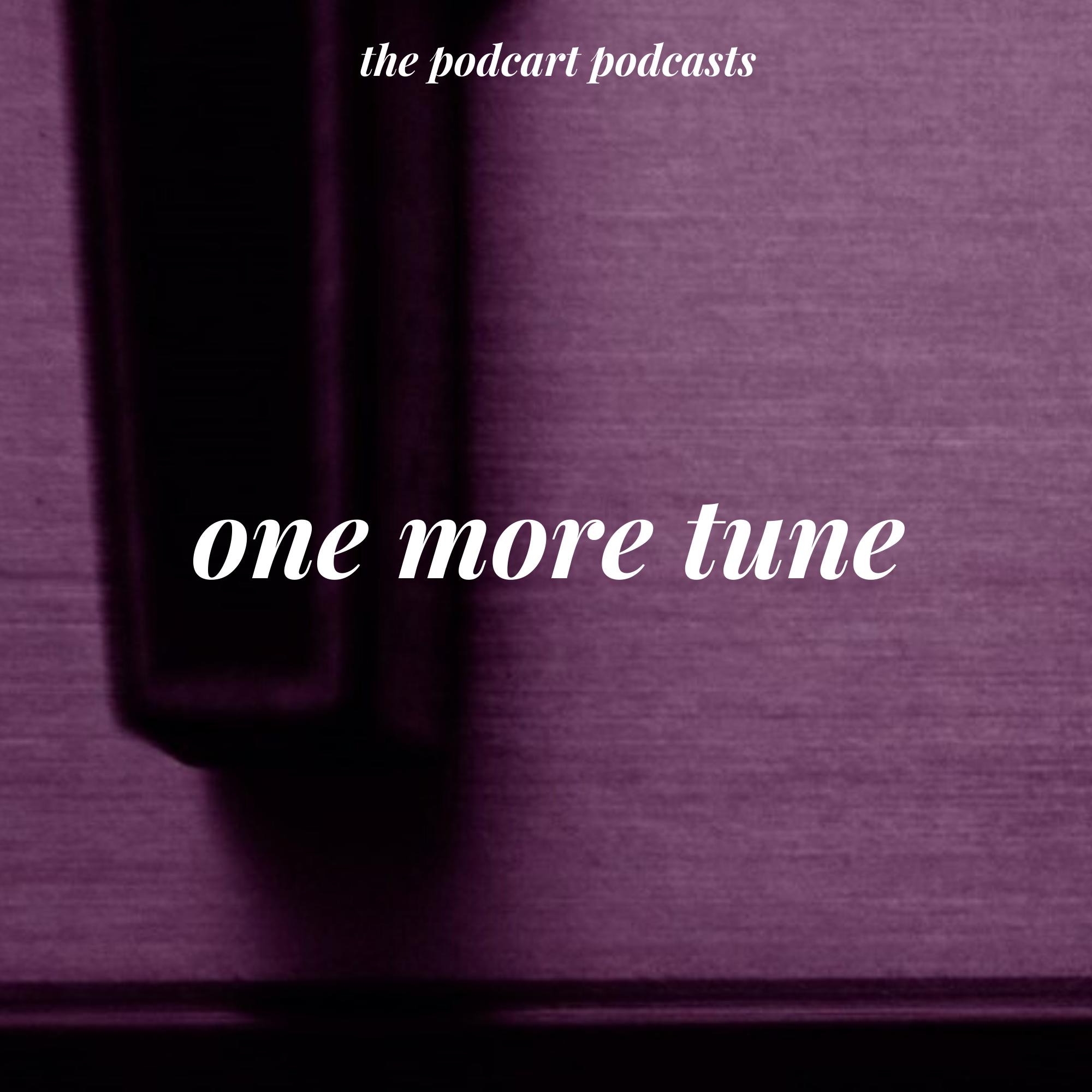 Podcast: One More Tune #2